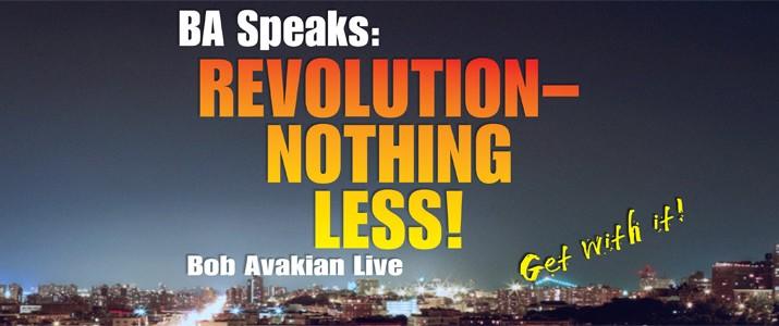 BA Speaks: Revolution – Nothing Less