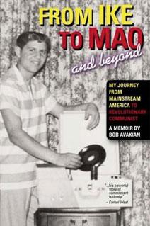 Bob Avakian's memoir, From Ike to Mao and Beyond